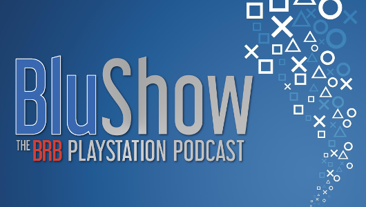 Blu Show: The BRB PlayStation Podcast - Podcasts Featured Image